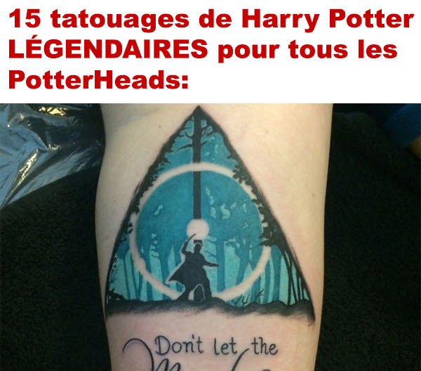 Tatouages LÉGENDAIRE de Harry Potter