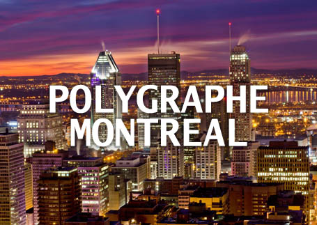 Polygraphe Montreal